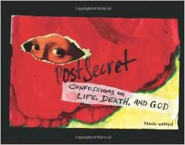postsecret book - confessions on life, death, and god