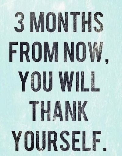weight loss motivation quote - 3 months