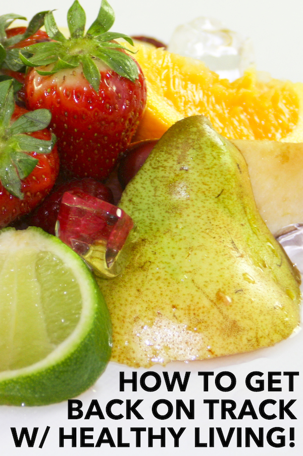 how to get back on track with weight loss healthy living