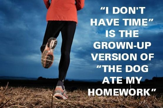 fitness motivation quote - dont have time