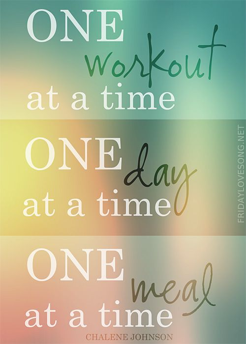 fitness motivation quote - one at a time