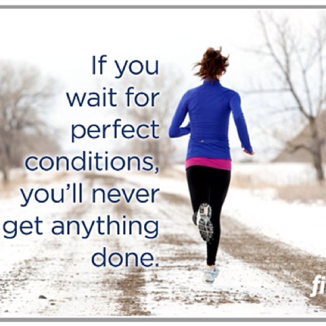 fitness motivation quote - perfect conditions