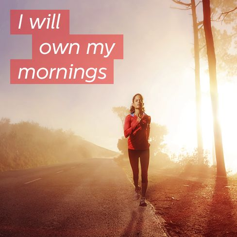 morning exercise motivation - i will own my mornings