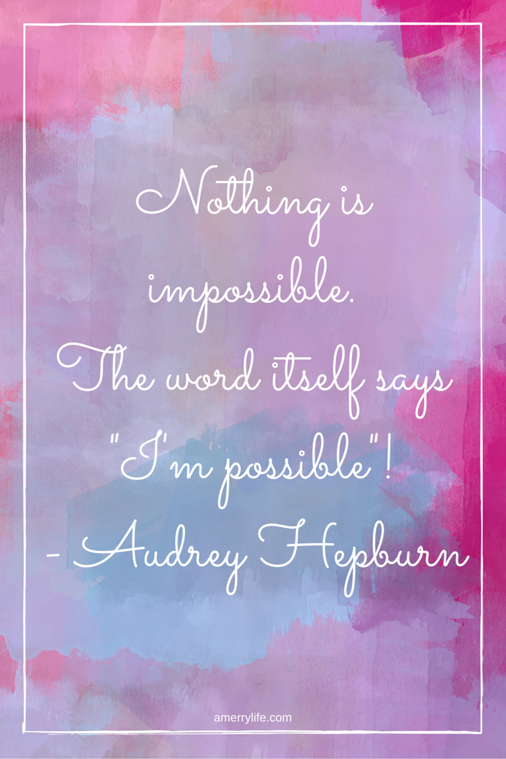 motivational quote - audrey hepburn - amerrylife.com