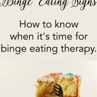 Binge Eating Signs & How To Find A Therapist for Binge Eating
