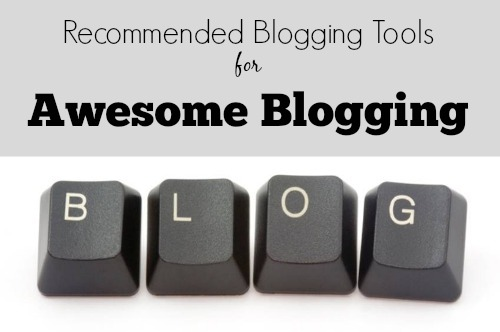 recommended blogging tools for better blogging