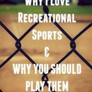 Why I Play Recreational Sports (And You Should Too)