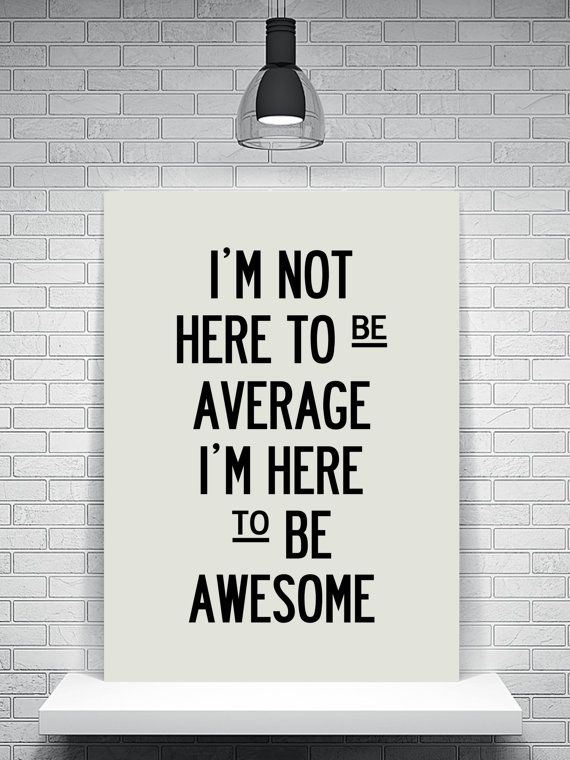 Fitness Motivation Quote   Im Here To Be Awesome