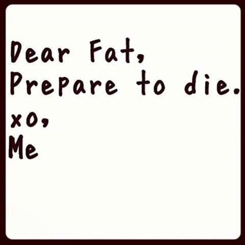 fitness motivation quotes - dear fat prepare to die