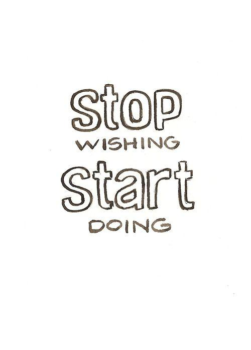inspiring new years resolutions - stop wishing start doing