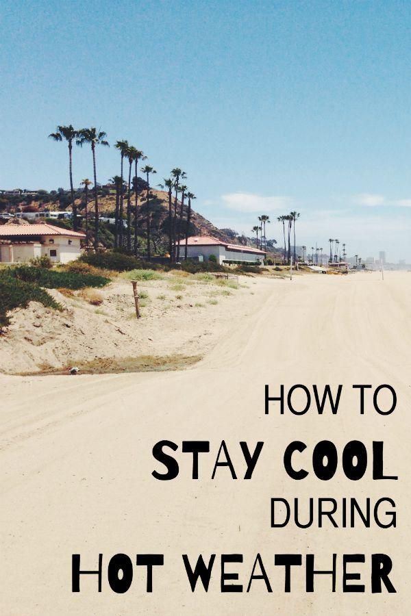 how to stay cool during hot weather