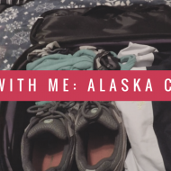 What I Packed For An Alaskan Cruise Vacation
